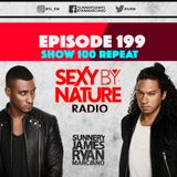 SEXY BY NATURE RADIO 199 -- BY SUNNERY JAMES & RYAN MARCIANO