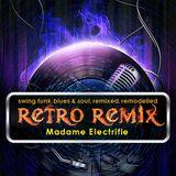 The Retro Remix Show  #26 with Madame Electrifie on UandIRadio.com