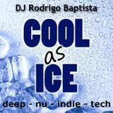 DJ Rodrigo Baptista - Cool as Ice - 1h Deep - Nu - Indie - Tech