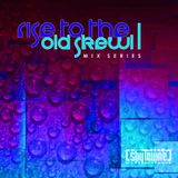 Myke ShyTowne - Rise to the Old Skewl (Mix series)