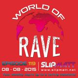 Slipmatt - World Of Rave #119