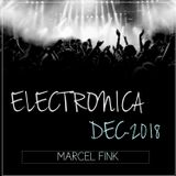 Marcel Fink - December 2018 - Pumpin' Electronica Session for your Pleasure