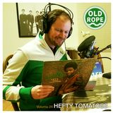 Old Rope: Hefty Tomatoes 24 (08/01/16)