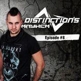 Distinction's Mayhem Episode #8
