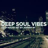 Deep Soul Vibes   Deep House Set