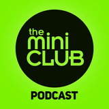 The Mini Club Podcast 003 By **DENNIS CRUZ**