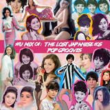 #u mix 01: The Lost Japanese 60s Pop Grooves