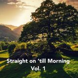 Straight on 'till Morning vol. 1