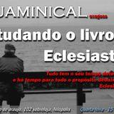 Quaminical - Estudando Eclesiastes - 13 de maio de 2015
