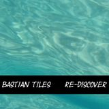 Bastian Tiles presents Re-Discover 01