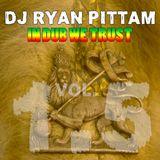 DJ Ryan Pittam - In Dub We Trust Vol. 1.5