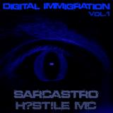 Sarcastro & Hostile MC - Digital Immigration Vol. 1