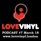 Love Vinyl Podcast #7 March 18