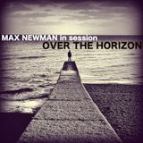 DJ MAX NEWMAN- OVER THE HORIZON (Sunset Progressive session)