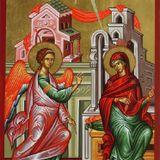 «Ὁ Θεός πρός τόν Ἀρχάγγελο: πήγαινε στόν νυμφικό κοιτῶνα τῆς Ἐνανθρωπήσεως, τήν Παναγία».