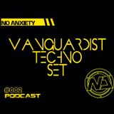 No Anxiety Podcast 002 - Vanguardist Techno Set