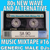 80s New Wave / Alternative Songs Mixtape Volume 16