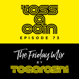 The Friday Mix by Togarashi - #73 Toss a coin