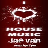 I Love House Music Episode Five with JAE VAN 08282015