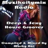 Marky Boi - Muzikcitymix Radio - Deep & Sexy House Grooves