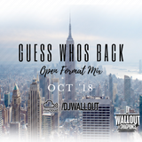 GUESS WHOS BACK VOL .1 - OPEN FORMAT MIX - #DJWALLOUT (FOLLOW ME ON INSTAGRAM @DJWALLOUT)