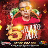 DJ Crave Cinco De Mayo Mix Weekend On Wild 102.9 - SATURDAY