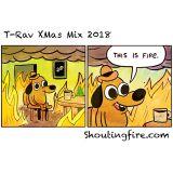 T-Rav Shoutingfire Xmas Mix 2018