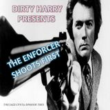 DIRTY HARRY - THE ENFORCER SHOOTS FIRST