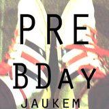 pre b-day jam