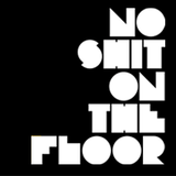 No Shit On The Floor Vol.1
