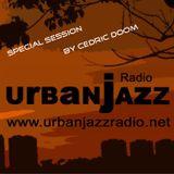 Special Cedric Doom Late Lounge Session - Urban Jazz Radio Broadcast #34:2