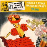BANANAS PARTY / 78 RPM / MUSICA GATUNA