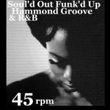 Soul'd Out  Funk'd Up  Hammond Groove & R&B -(45 rpm)