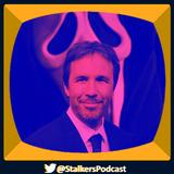 Stalkers - Episodio 20 Especial: Denis Villeneuve y los Corazones de Caca