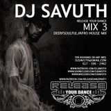 DJ SAVUTH - RELEASE Your Dance MIX 3