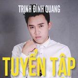 Việt Mix -  Album Trịnh Đình Quang 2017 - DJ Tùng Tee Mix.mp3