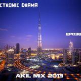 Electronic Drama EP-038 ( Akil mix 2013 )