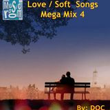Love/Soft Songs Mega Mix 4 (70s/80s/90s & Today) - By: DOC (10.16.15)