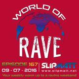Slipmatt - World Of Rave #167
