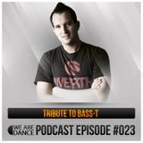 Episode #023 (Tribute to Bass-T)