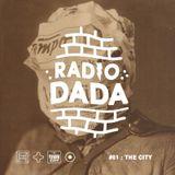 Radio Dada #01: The City
