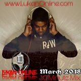 LUKAN ONLINE 30 MINUTE MIX - March 2018
