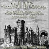 Hall Of Fantasy - The Castle Of Lavoka (03-29-54)