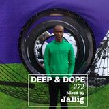 Summer Solstice Soulful Deep House DJ Mix by JaBig - DEEP & DOPE 272