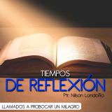 TIEMPOS DE REFLEXIÓN LLAMADOS A PROVOCAR UN MILAGRO (12)