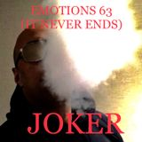 EMOTIONS 63 (IT NEVER ENDS)