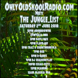 OnlyOldSkoolRadio meets The Jungle_List with FLavRjay. 2 - June - 2018