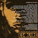 eSQUIRE June PT2 2017 House Music Podcast