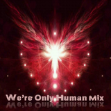 Deep House Mix Volume 2 - We're Only Human Mix