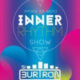 Si Burtron's Inner Rhythm Show - 18.04.2018 - Smokin Joe Radio